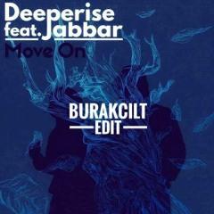 Deeperise feat. Jabbar & Beverly Pills- Move On ( Burak Cilt Edit)