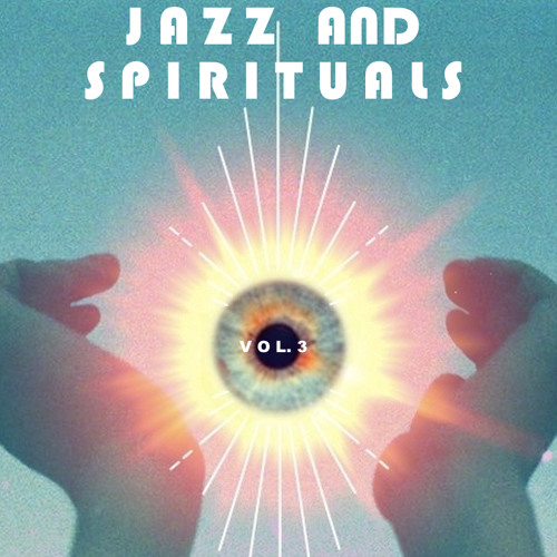 Jazz & Spirituals Vol. 3: OM, The Sun Rises Again