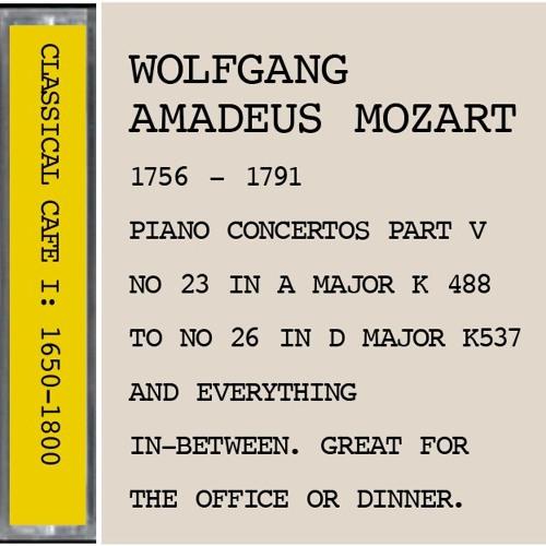 MOZART 1756 - 1791:  Piano Concertos Part V...genius in the house.