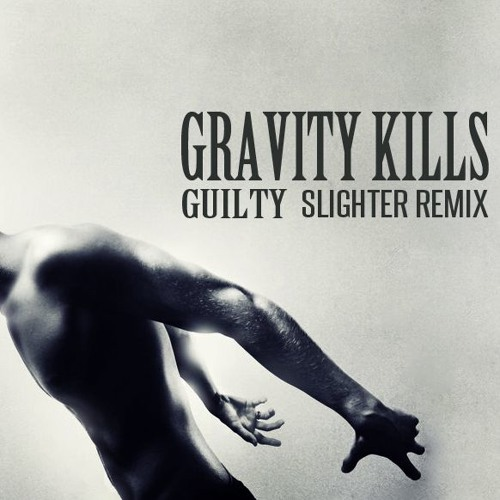 Gravity Kills - Guilty (Slighter Remix) [Remastered]