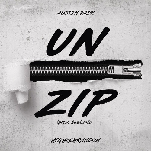 UnZip Ft. HighKey Random - Austin Fair (Prod. Humbeats) [DJ Supahstar Exclusive]