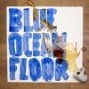 Blue Ocean Floor