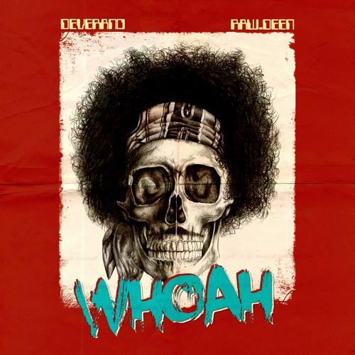 Whoah (feat. Raw.Deen)
