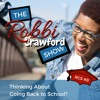 RCS #8 - Thinking About Going Back to School?