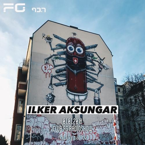 Ilker Aksungar 01.01.2018 Club FG Radio Show