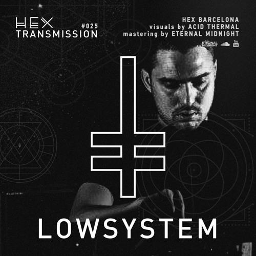 HEX Transmission #025 - Lowsystem
