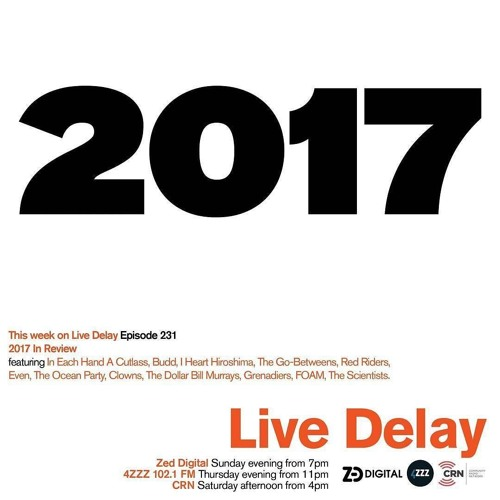 Live Delay Ep 231 2017 In Review Pt 2 By 4zzz Live Delay On