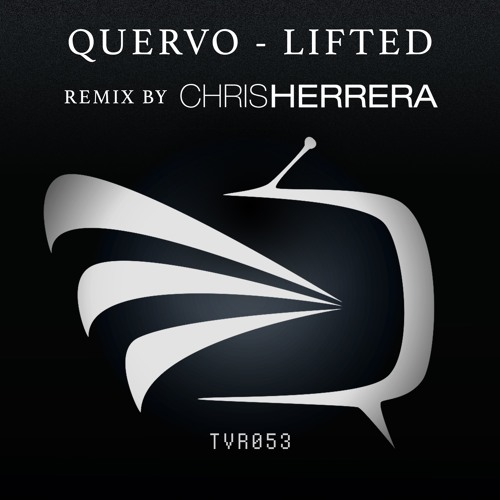 Quervo - Lifted (Chris Herrera Remix)[Out Now]