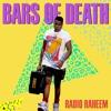 """Bars Of Death - """"Radio Raheem"""""""