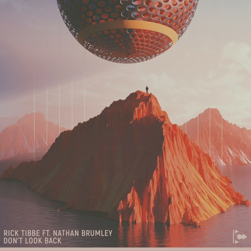 Rick Tibbe ft. Nathan Brumley - Don't Look Back