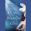 All the Beautiful Girls by Elizabeth J. Church, read by Sarah Scott