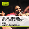 The MuthaFunkaz feat. Julie McKnight - Home (Andrea Fiorino Stands At Home Mash) * FREE DL *