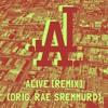 Alive (Orig. Rae Sremmurd - Look Alive) [Remix] (FREE D/L)