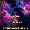 KESHA - THIS IS ME (SONNENDECK REMIX)