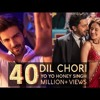 DIL CHORI Full Song | Yo Yo Honey Singh Song