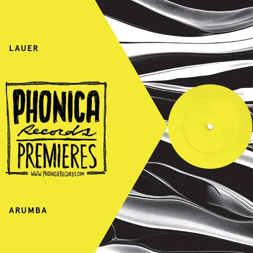 Phonica Premiere: Lauer - Arumba [CIN CIN]
