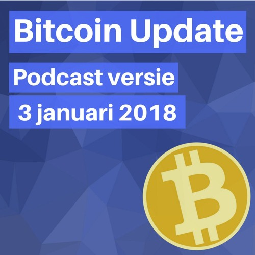 Bitcoin Update - 3 Jan 2018