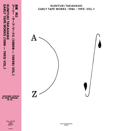MFM 027 - Kuniyuki Takahashi - Early Tape Works (1986 - 1993) Vol. 1