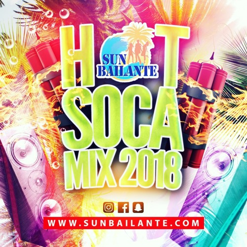 Hot Soca Mix 2018 Trinidad St Lucia Barbados and more