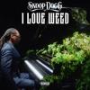 Snoop Dogg - I Love Weed