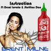 Jax Jones - Instruction Ft. Demi Lovato (Nacho Chapado Vs Bingo Players - DJ Brent Milne Mash)