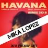 Camilia Cabello ft Young Thug- Havana Remix 2018 ( MIKA LOPEZ )