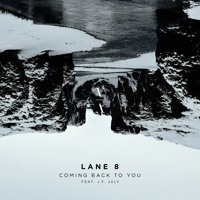 Lane 8 - Coming Back To You ft. J.F. July