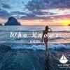 Axero - Who Knows ft. K. B. Starr