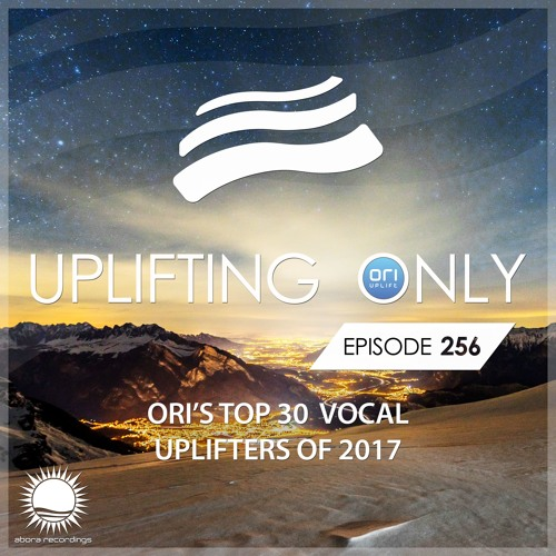 Uplifting Only 256 (Jan 4, 2018) (Ori's Top 30 Vocal Uplifters of 2017) [wav]