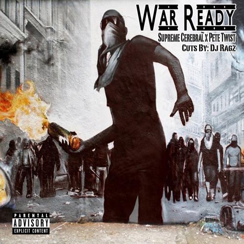 Supreme Cerebral - War Ready (Prod. By: Pete Twist) [Cuts By: Dj Ragz]