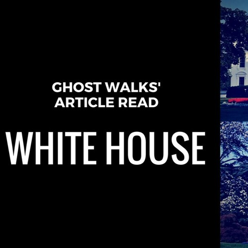 White House - - Ghost Article Read