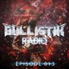 Bullistik Radio - Episode 013
