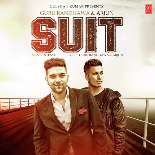 Suit - Guru Randhawa/Arjun (Original -320kbps)