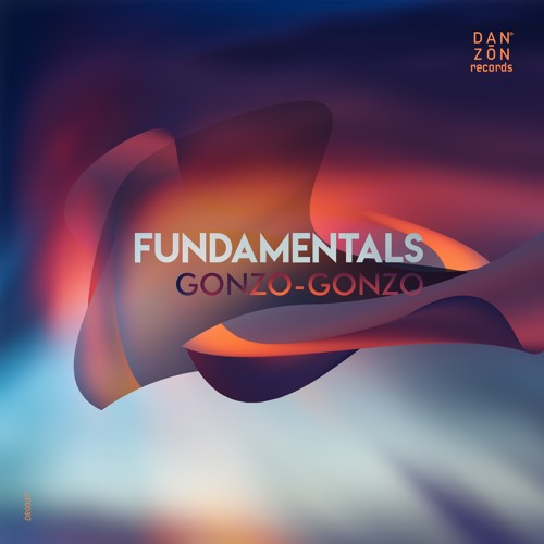 Fundamentals 01 by Gonzo-Gonzo [OUT NOW Danzon Records]