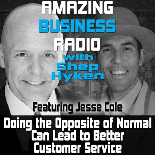 Doing the Opposite of Normal Can Lead to Better Customer Service Featuring Guest Jesse Cole
