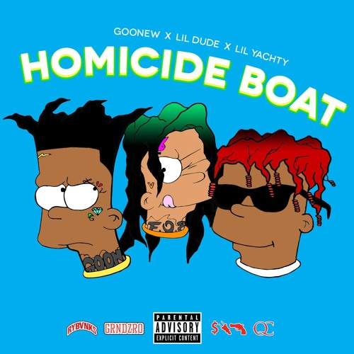 Lil Dude Goonew Ft Lil Yachty Homicide Boat Prod Good Intent