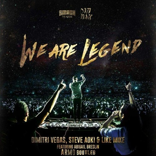 Dimitri Vegas & Like Mike vs Steve Aoki ft Abigail Breslin – We Are Legend (ARMD Bootleg)| Hardstyle
