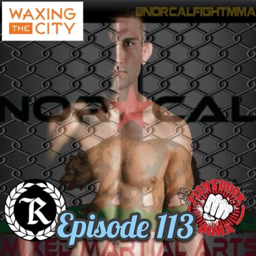 Episode 113: @norcalfightmma Podcast Featuring Matt Wagy (@mattwagy)