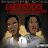 YBN Almighty Jay - Chopsticks Remix (feat. Rich The Kid) mp3