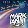 Journey - Don't Stop Believing [Mark Ianni Bootleg] [Free DL Buy link]