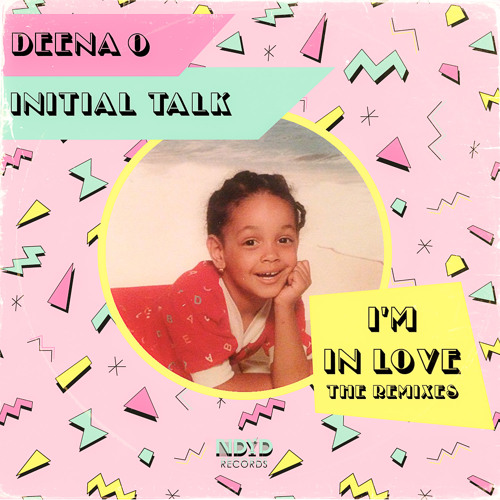 Deena O, Initial Talk - I'm In Love (Mogul Remix)