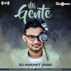 Mi Gente - J Balvin, Willy William - DJ Harshit Shah 2017 - The Epic Bomb