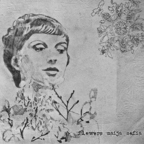 Flowers - Maija Sofia