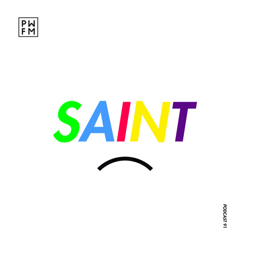 Podcast PWFM091 : SAINT 😇