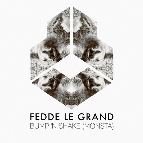 Fedde Le Grand - Bump 'N Shake (Monsta) (Radio Edit)