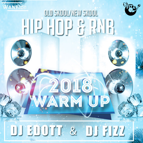#2018WarmUp - Old Skool/New Skool Hip Hop and RnB - Mixed by @Djedottuk @flyboyfizzy