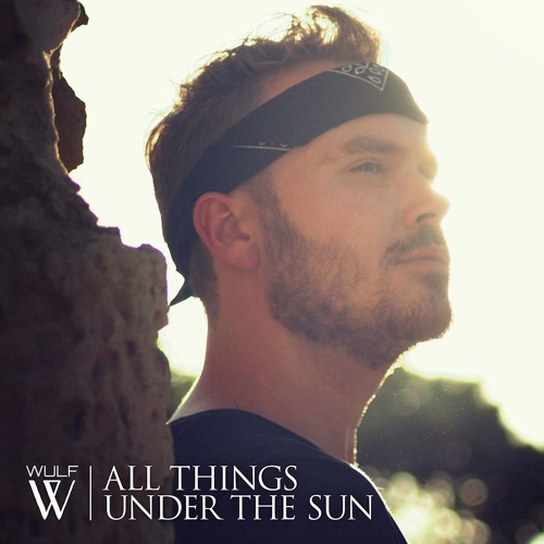 Wulf - All Things Under The Sun