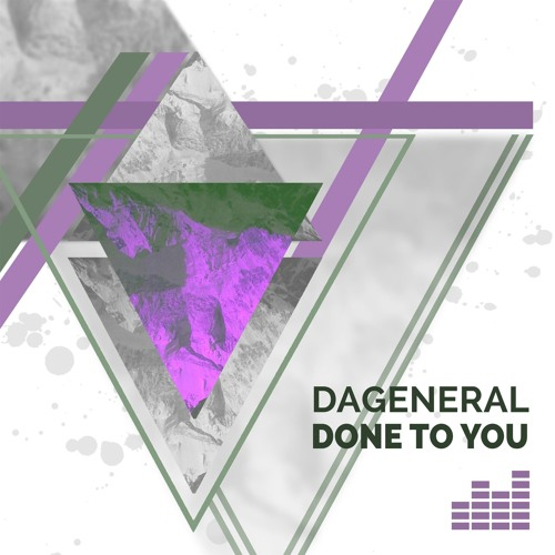 DaGeneral - Done To You