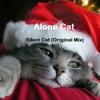 Alone Cat - Silent Cat (Original Mix)