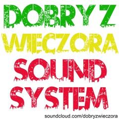Dobry z Wieczora - dancehall reggaeton party mix